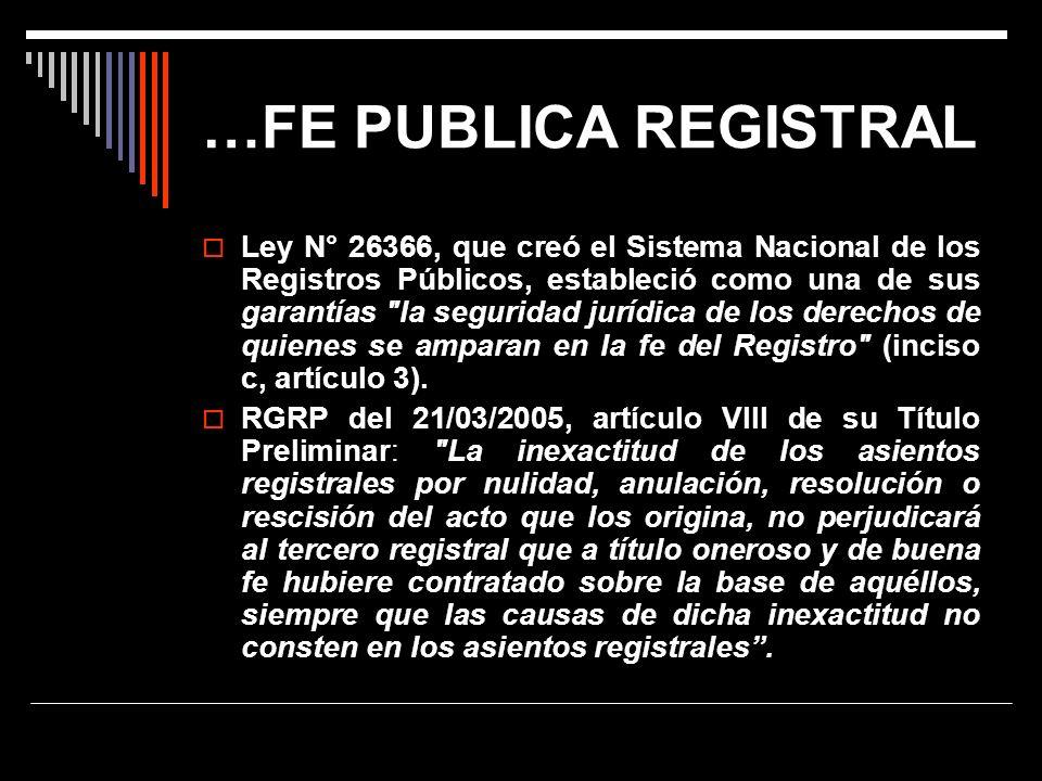 …FE PUBLICA REGISTRAL Ley N° 26366, que creó el Sistema Nacional de los Registros Públicos, estableció como una de sus garantías