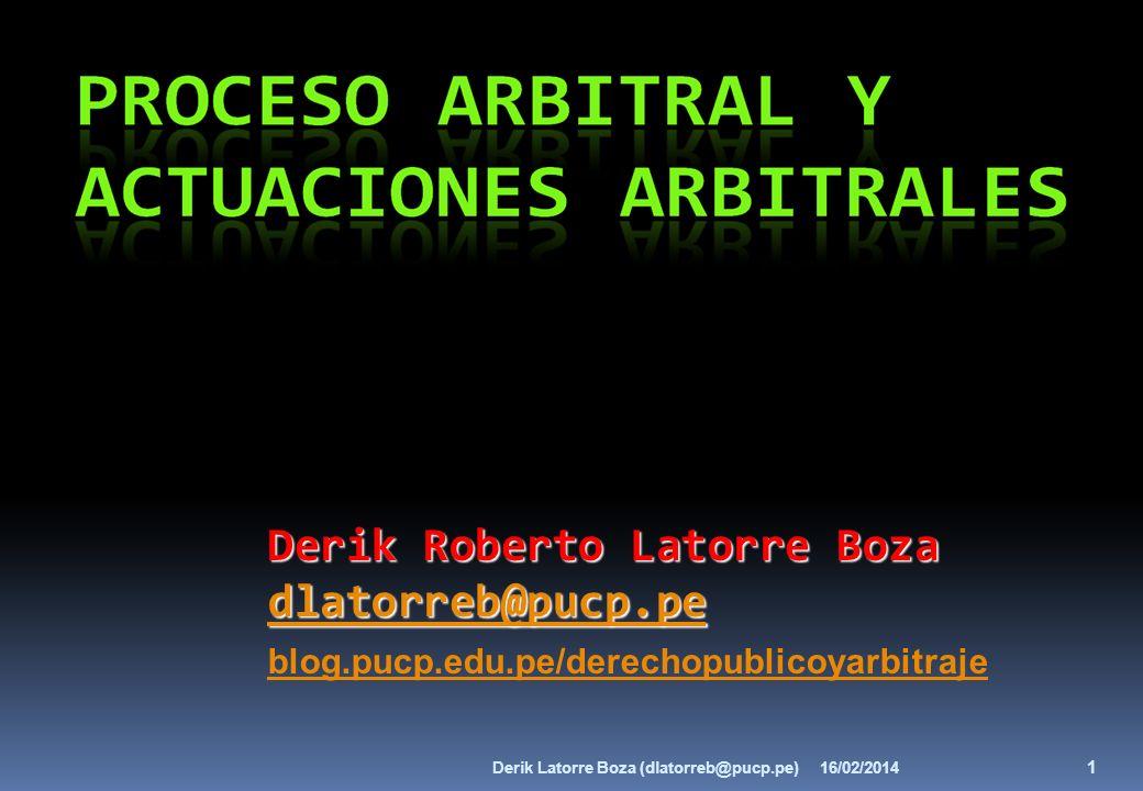 Derik Roberto Latorre Boza Derik Roberto Latorre Boza dlatorreb@pucp.pe dlatorreb@pucp.pedlatorreb@pucp.pe blog.pucp.edu.pe/derechopublicoyarbitraje 1