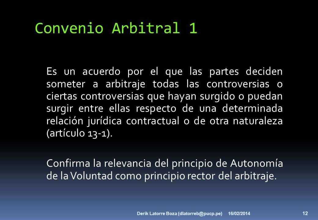 Convenio Arbitral 1 Es un acuerdo por el que las partes deciden someter a arbitraje todas las controversias o ciertas controversias que hayan surgido