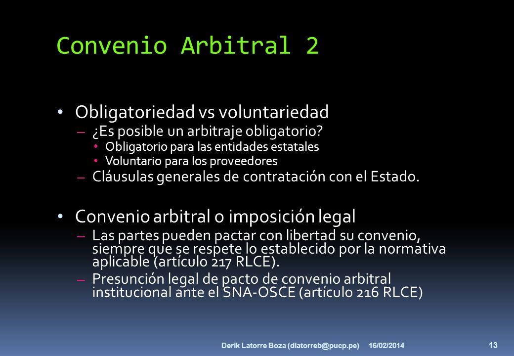 Convenio Arbitral 2 Obligatoriedad vs voluntariedad – ¿Es posible un arbitraje obligatorio? Obligatorio para las entidades estatales Voluntario para l