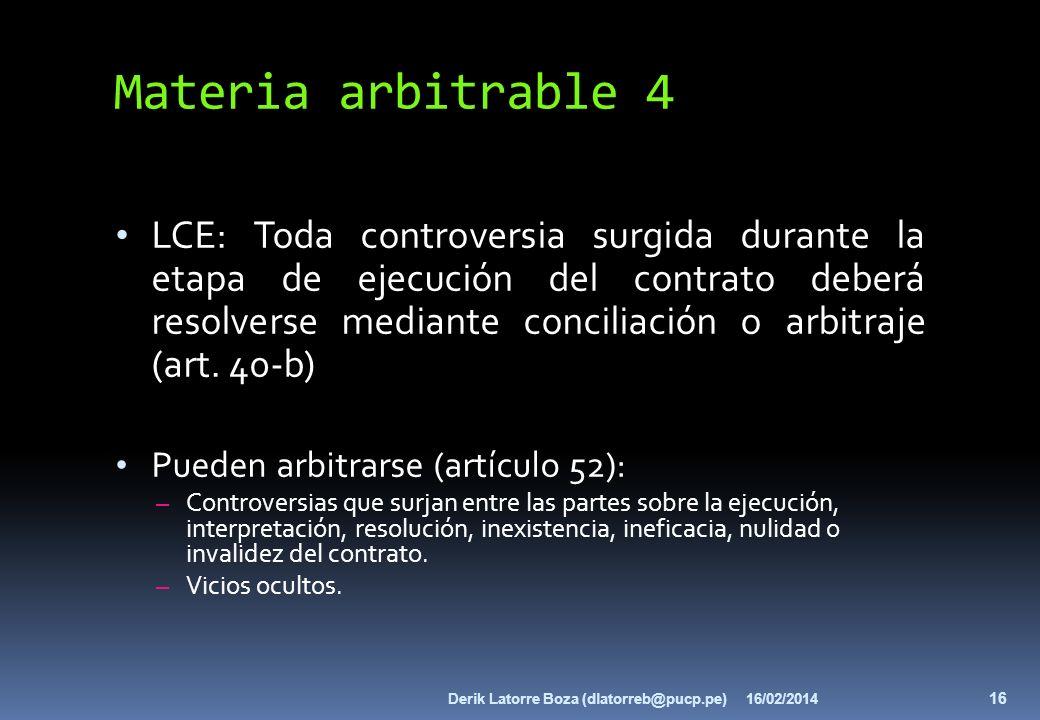 Materia arbitrable 4 LCE: Toda controversia surgida durante la etapa de ejecución del contrato deberá resolverse mediante conciliación o arbitraje (ar