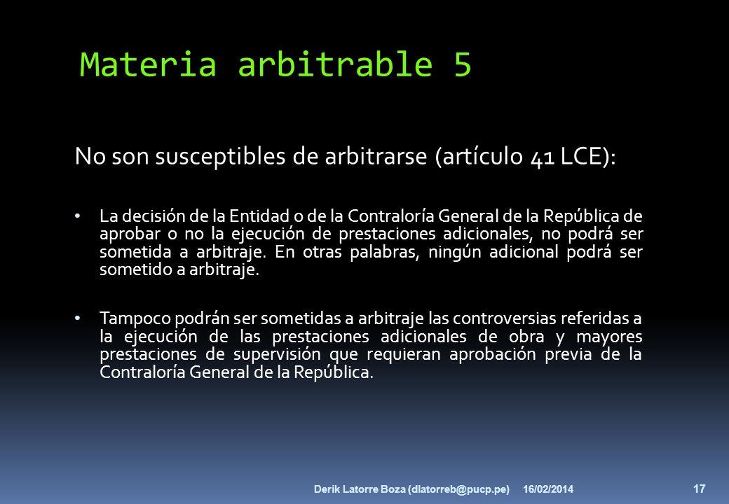 Materia arbitrable 5 No son susceptibles de arbitrarse (artículo 41 LCE): La decisión de la Entidad o de la Contraloría General de la República de apr