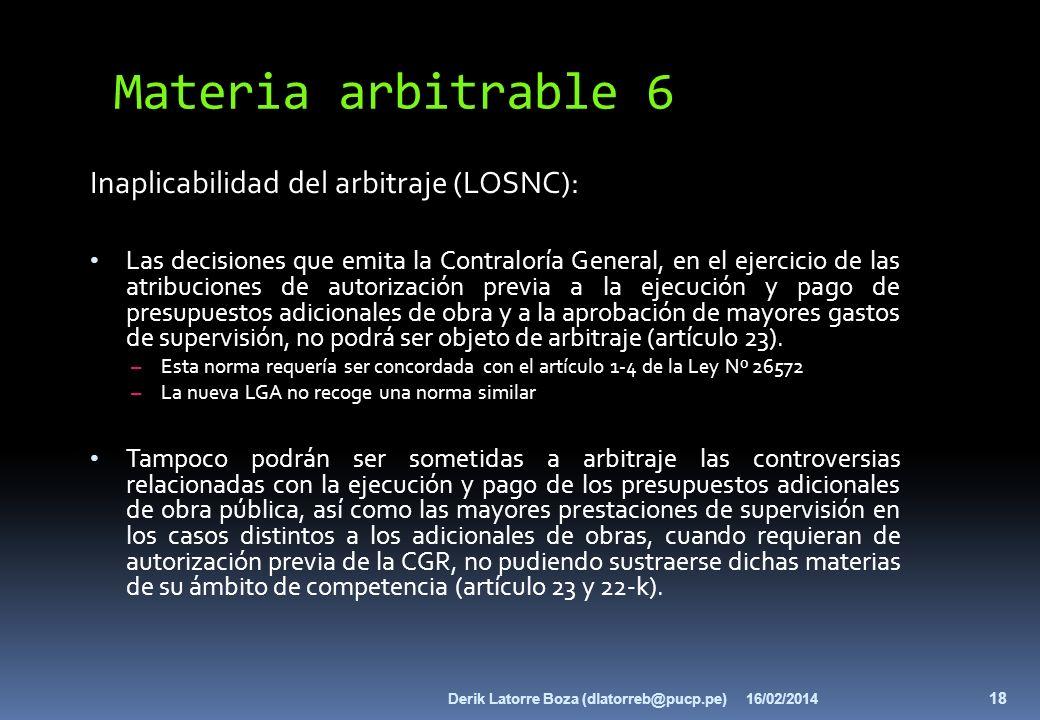 Materia arbitrable 6 Inaplicabilidad del arbitraje (LOSNC): Las decisiones que emita la Contraloría General, en el ejercicio de las atribuciones de au