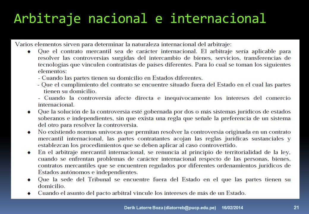 Arbitraje nacional e internacional 16/02/2014 21 Derik Latorre Boza (dlatorreb@pucp.edu.pe)