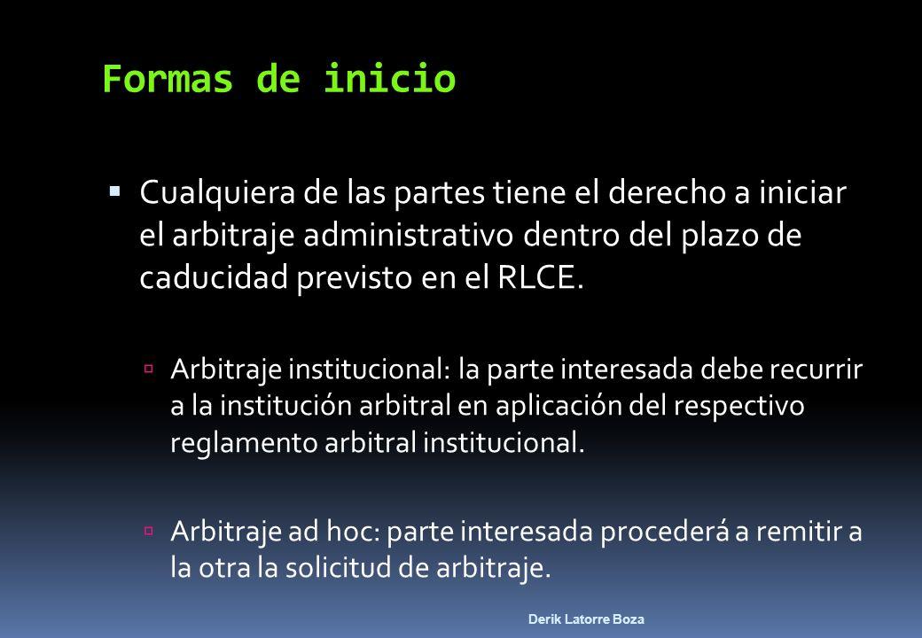 Derik Latorre Boza Formas de inicio Cualquiera de las partes tiene el derecho a iniciar el arbitraje administrativo dentro del plazo de caducidad prev