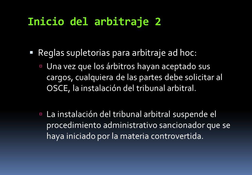 Inicio del arbitraje 2 Reglas supletorias para arbitraje ad hoc: Una vez que los árbitros hayan aceptado sus cargos, cualquiera de las partes debe sol