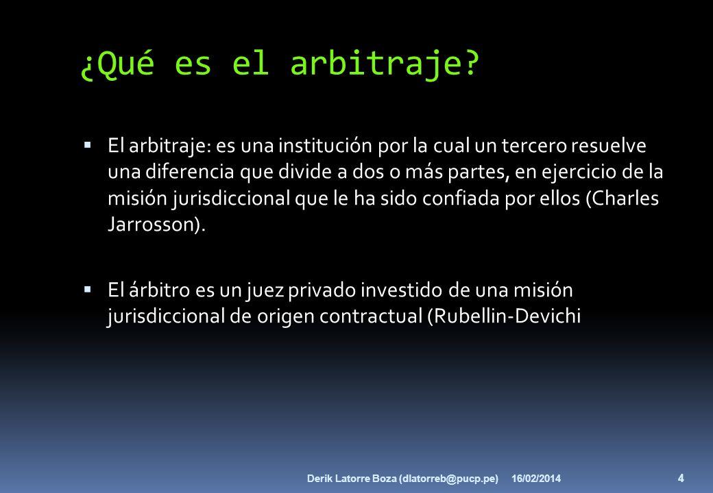 ¿Qué es el arbitraje? El arbitraje: es una institución por la cual un tercero resuelve una diferencia que divide a dos o más partes, en ejercicio de l