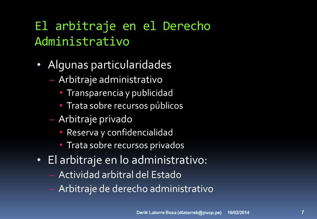 El arbitraje en el Derecho Administrativo Algunas particularidades – Arbitraje administrativo Transparencia y publicidad Trata sobre recursos públicos