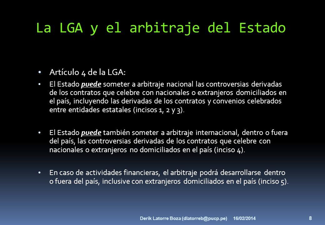 La LGA y el arbitraje del Estado Artículo 4 de la LGA: puede El Estado puede someter a arbitraje nacional las controversias derivadas de los contratos