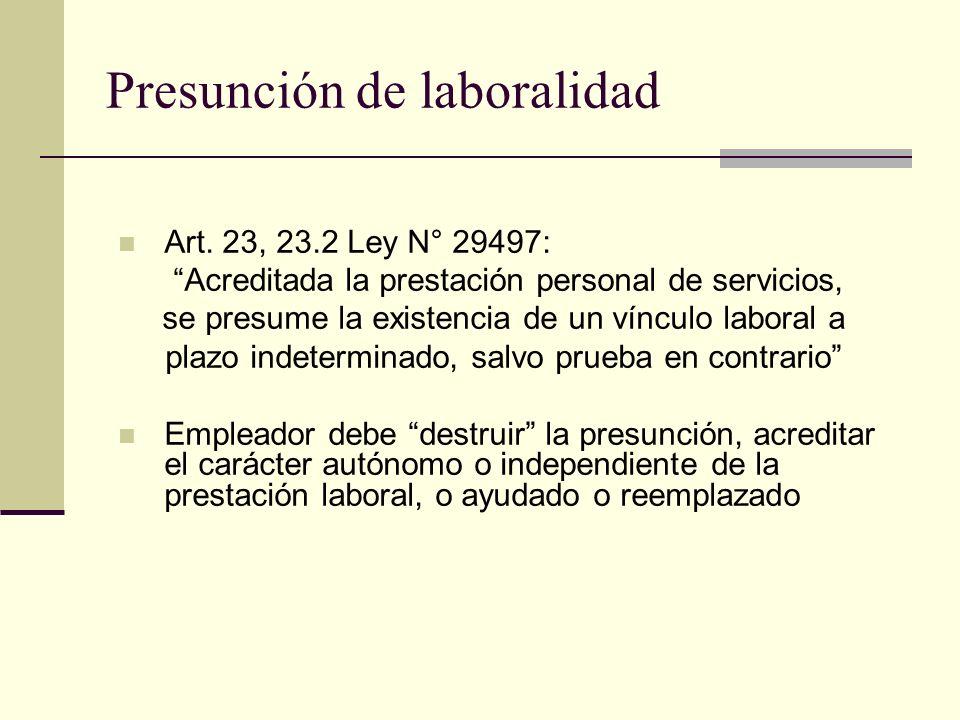 Presunción de laboralidad Art. 23, 23.2 Ley N° 29497: Acreditada la prestación personal de servicios, se presume la existencia de un vínculo laboral a