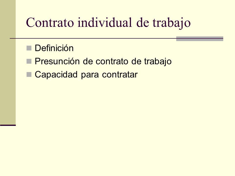 Contrato individual de trabajo Definición Presunción de contrato de trabajo Capacidad para contratar