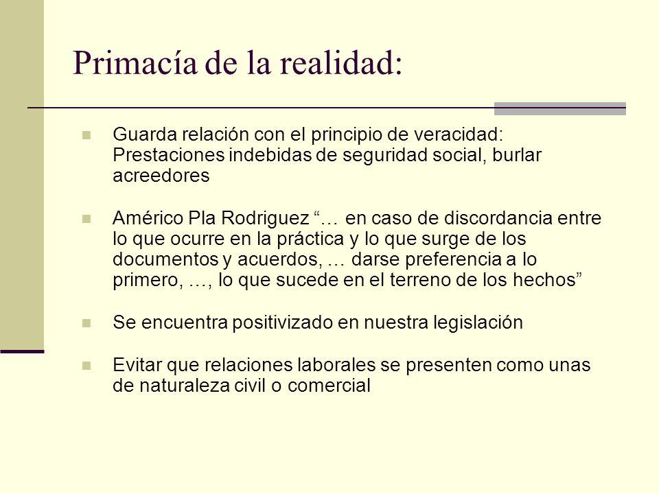 Primacía de la realidad: Guarda relación con el principio de veracidad: Prestaciones indebidas de seguridad social, burlar acreedores Américo Pla Rodr