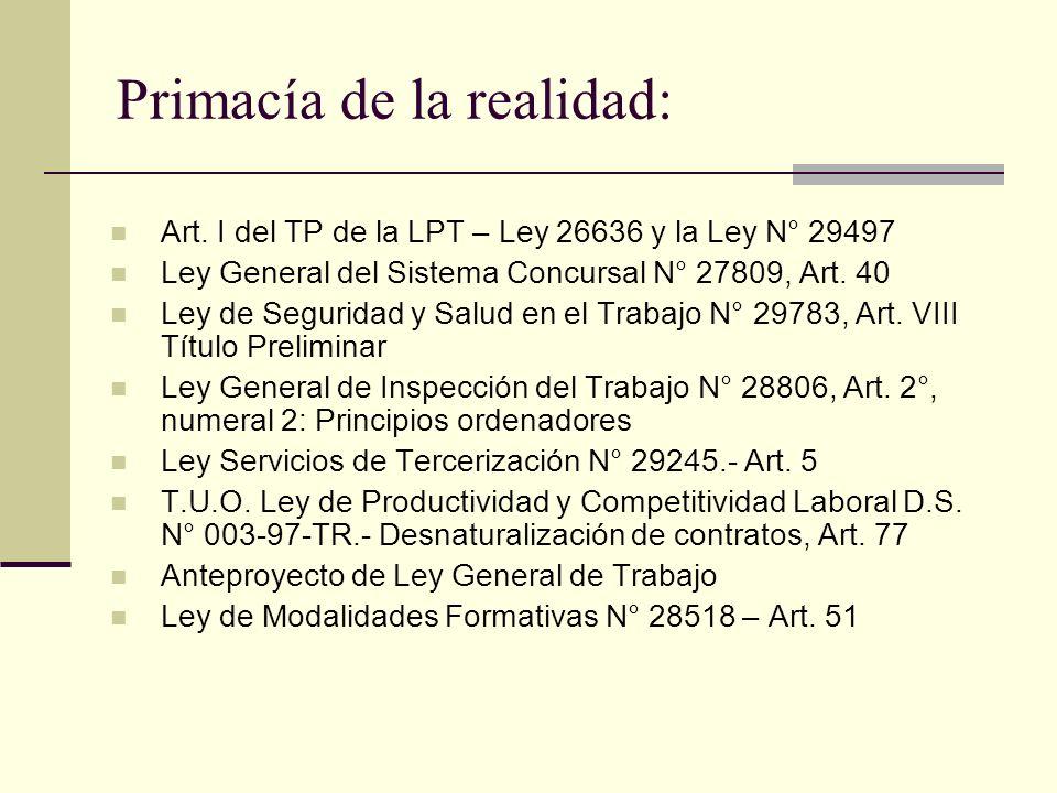 Primacía de la realidad: Art. I del TP de la LPT – Ley 26636 y la Ley N° 29497 Ley General del Sistema Concursal N° 27809, Art. 40 Ley de Seguridad y
