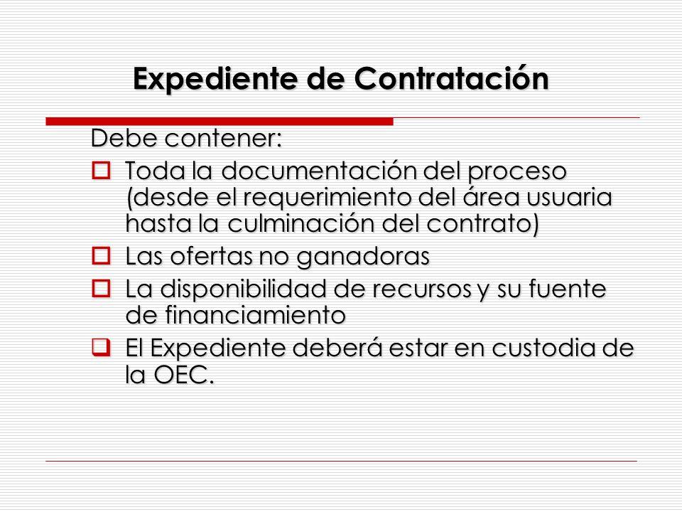 Debe contener: Toda la documentación del proceso (desde el requerimiento del área usuaria hasta la culminación del contrato) Toda la documentación del