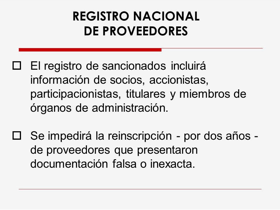 REGISTRO NACIONAL DE PROVEEDORES El registro de sancionados incluirá información de socios, accionistas, participacionistas, titulares y miembros de ó