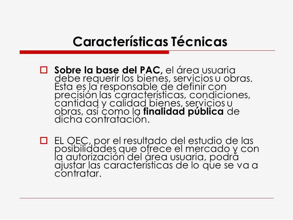 Sobre la base del PAC, el área usuaria debe requerir los bienes, servicios u obras. Esta es la responsable de definir con precisión las característica