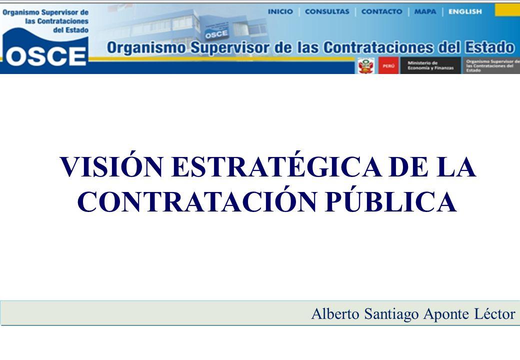 VISIÓN ESTRATÉGICA DE LA CONTRATACIÓN PÚBLICA Alberto Santiago Aponte Léctor