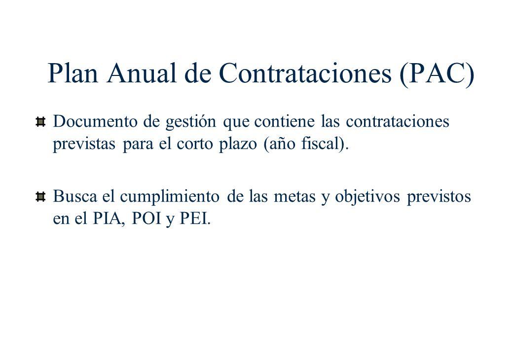 Plan Anual de Contrataciones (PAC) Documento de gestión que contiene las contrataciones previstas para el corto plazo (año fiscal).