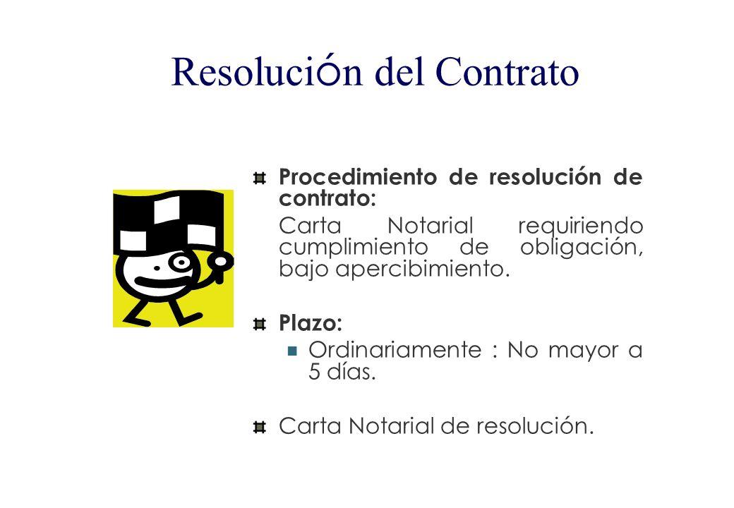 Resoluci ó n del Contrato Es una atribución de las partes para dejar sin efecto las obligaciones derivadas del contrato. Causales: Mutuo acuerdo; Caso
