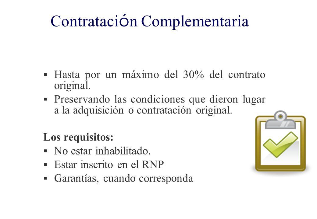 Contrataci ó n Complementaria Es considerada un contrato nuevo. Las condiciones para que se realice son las siguientes: Dentro de los 3 meses de culmi