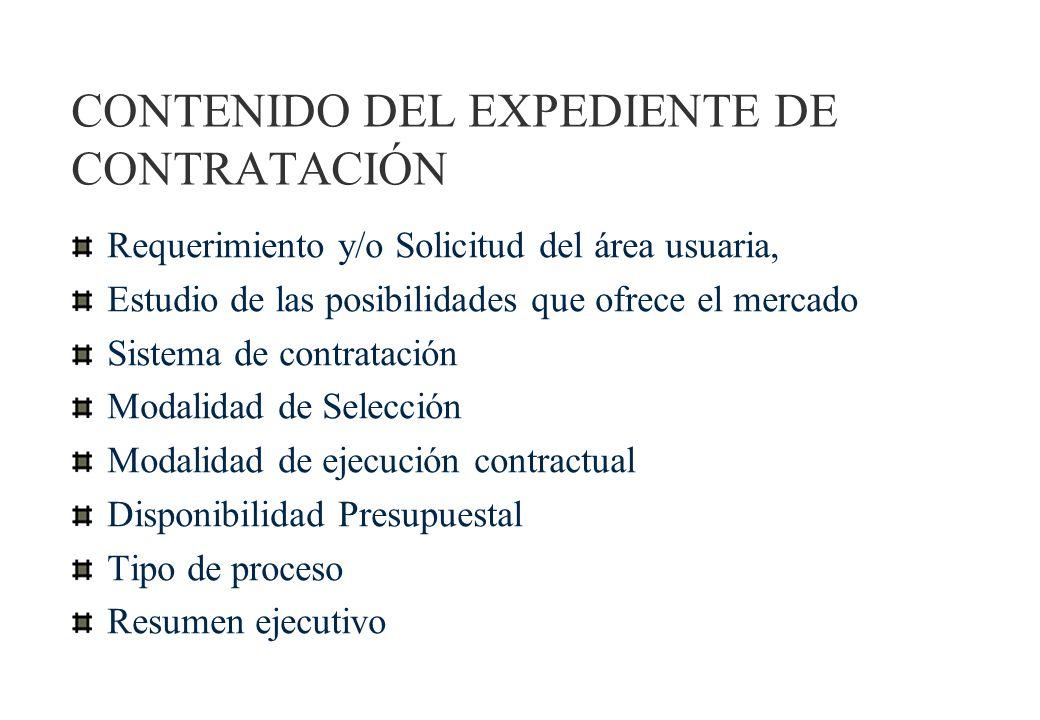 Expediente de Contratación Formulación (área usuaria, OEC) Aprobación Por funcionario competente Entrega al Comité Especial Cada Entidad debe definir