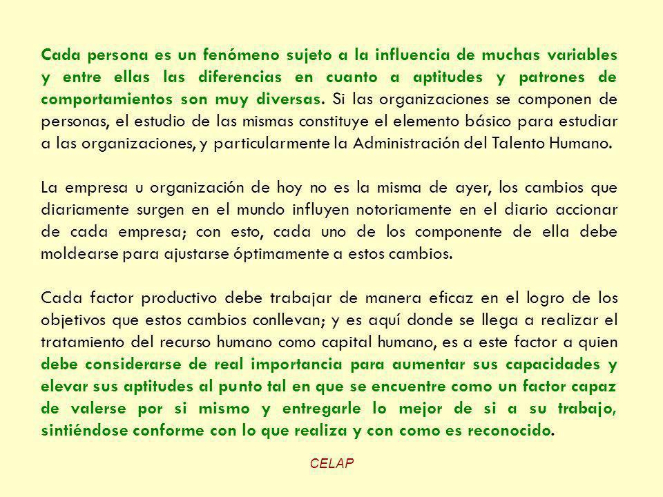 CELAP Cada persona es un fenómeno sujeto a la influencia de muchas variables y entre ellas las diferencias en cuanto a aptitudes y patrones de comport