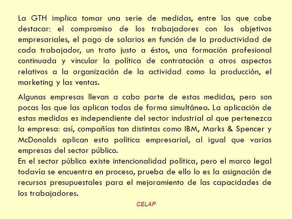 CELAP La GTH implica tomar una serie de medidas, entre las que cabe destacar: el compromiso de los trabajadores con los objetivos empresariales, el pa