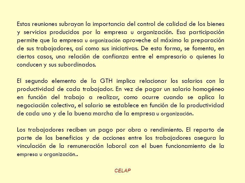 CELAP Estas reuniones subrayan la importancia del control de calidad de los bienes y servicios producidos por la empresa u organización. Esa participa