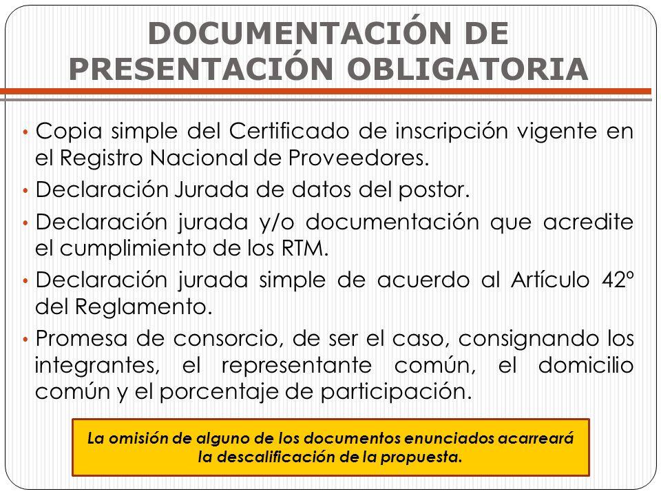 DOCUMENTACIÓN DE PRESENTACIÓN OBLIGATORIA Copia simple del Certificado de inscripción vigente en el Registro Nacional de Proveedores. Declaración Jura