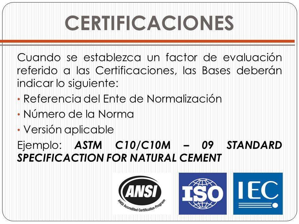 CERTIFICACIONES Cuando se establezca un factor de evaluación referido a las Certificaciones, las Bases deberán indicar lo siguiente: Referencia del En