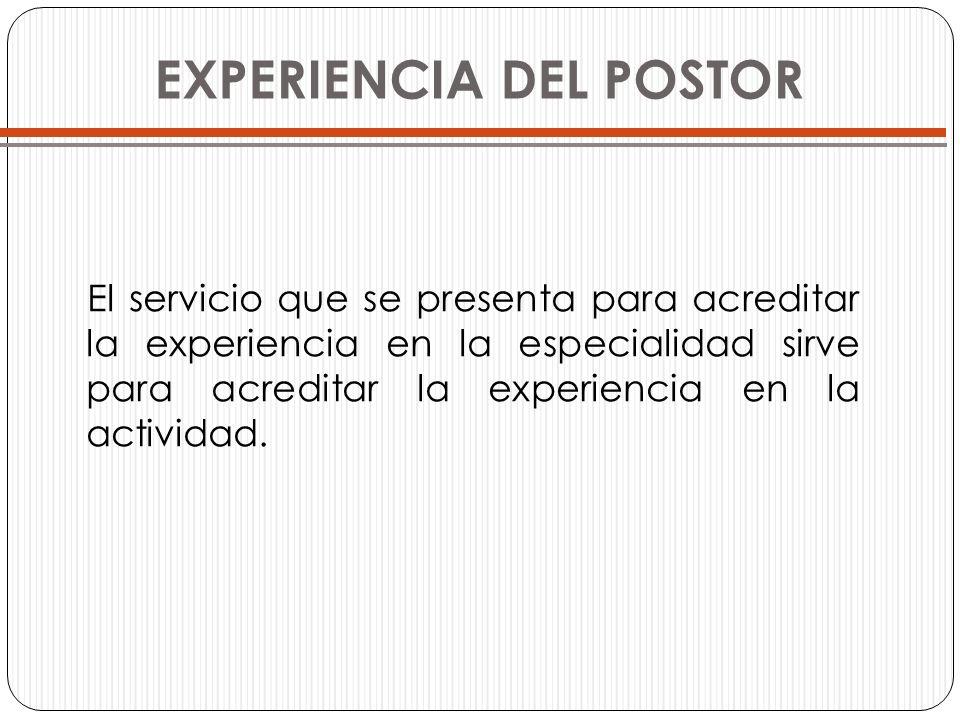 El servicio que se presenta para acreditar la experiencia en la especialidad sirve para acreditar la experiencia en la actividad. EXPERIENCIA DEL POST