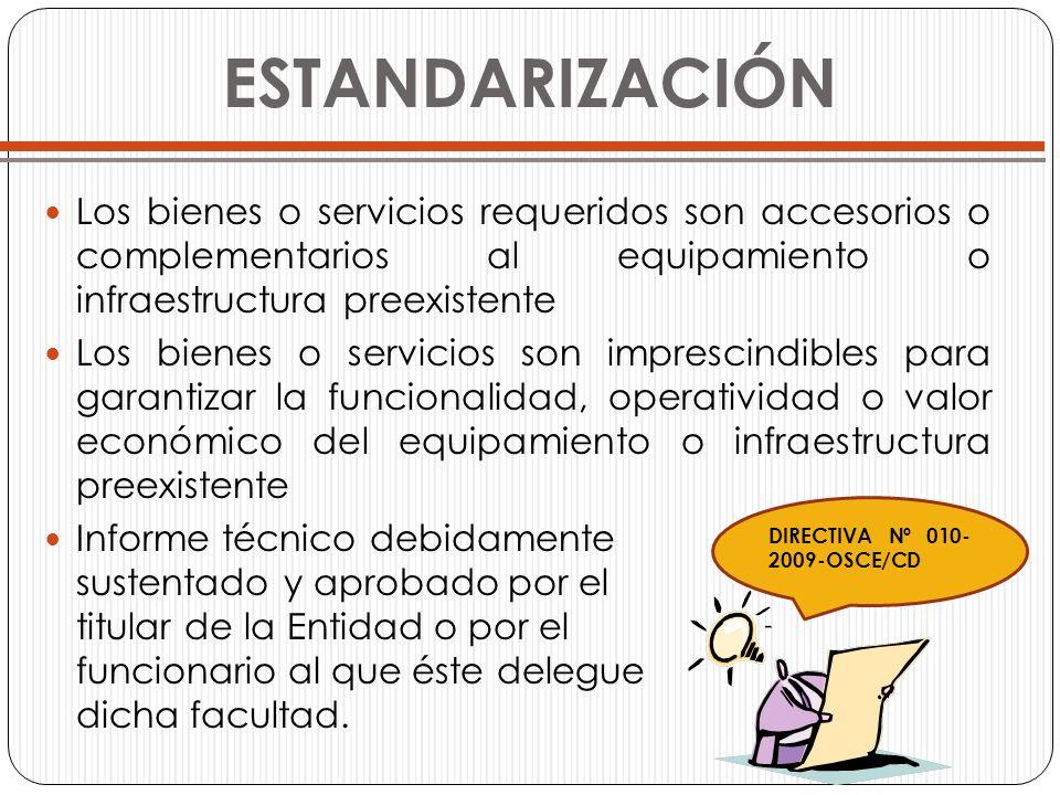 ESTANDARIZACIÓN Los bienes o servicios requeridos son accesorios o complementarios al equipamiento o infraestructura preexistente Los bienes o servici