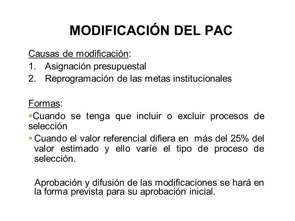 Consideraciones en la modificación del PAC -Debe considerar las repercusiones en el POI y el PIA. -Requiere la acción coordinada entre las áreas de co