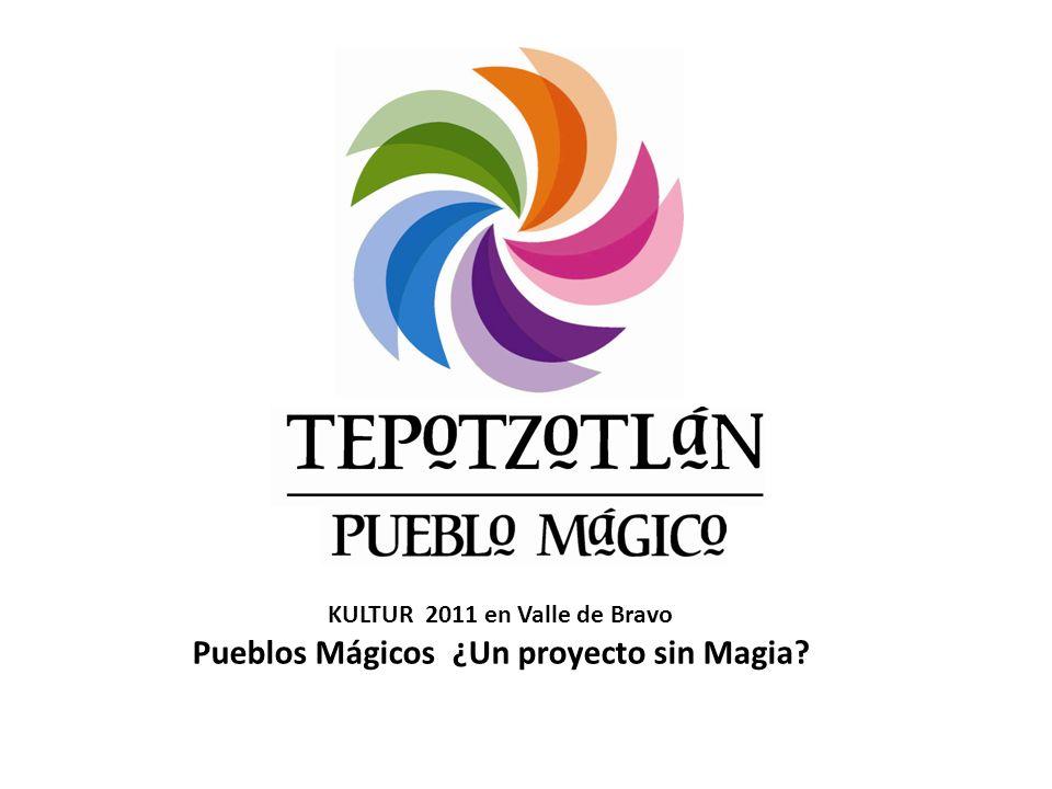 KULTUR 2011 en Valle de Bravo Pueblos Mágicos ¿Un proyecto sin Magia