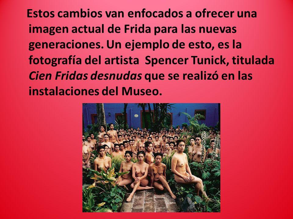 Estos cambios van enfocados a ofrecer una imagen actual de Frida para las nuevas generaciones. Un ejemplo de esto, es la fotografía del artista Spence