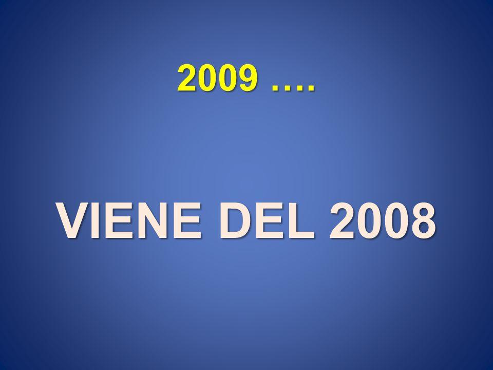 2009 …. VIENE DEL 2008