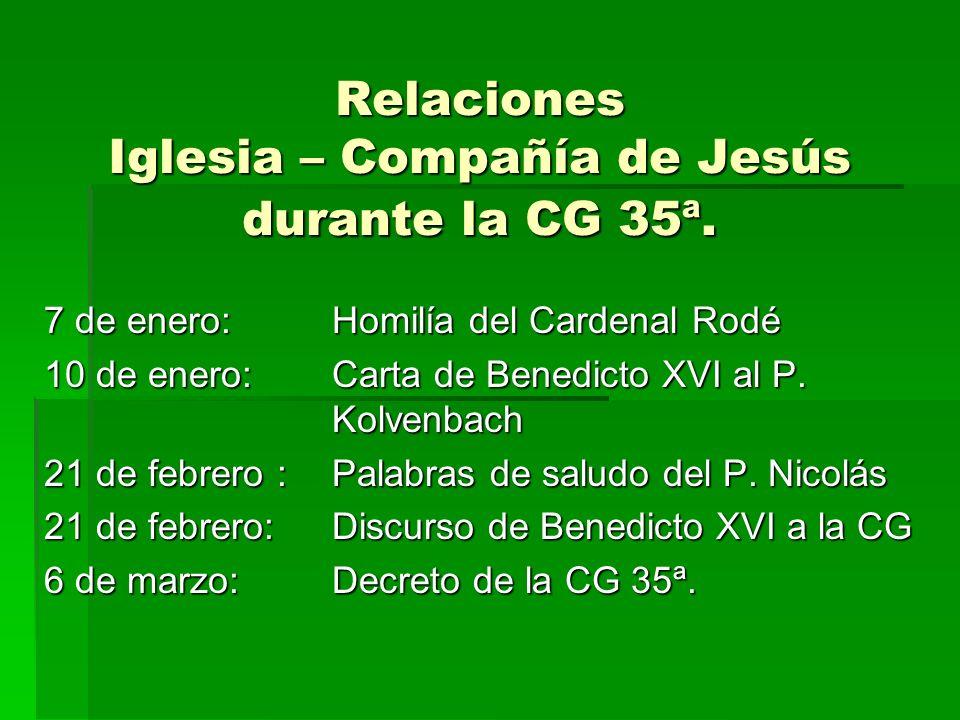 Relaciones Iglesia – Compañía de Jesús durante la CG 35ª. 7 de enero:Homilía del Cardenal Rodé 10 de enero:Carta de Benedicto XVI al P. Kolvenbach 21