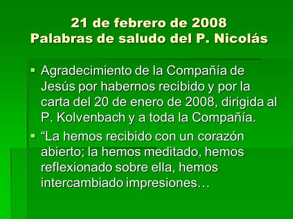 21 de febrero de 2008 Palabras de saludo del P. Nicolás Agradecimiento de la Compañía de Jesús por habernos recibido y por la carta del 20 de enero de