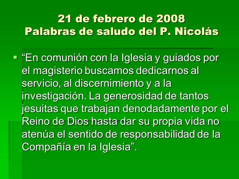 21 de febrero de 2008 Palabras de saludo del P. Nicolás En comunión con la Iglesia y guiados por el magisterio buscamos dedicarnos al servicio, al dis