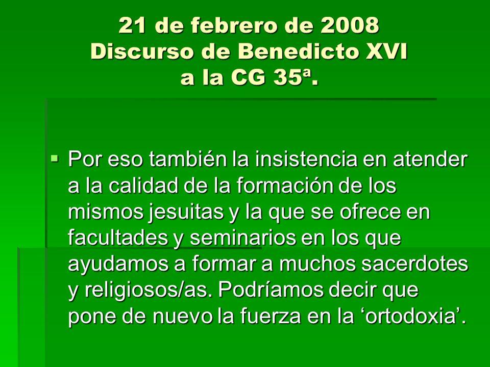 Por eso también la insistencia en atender a la calidad de la formación de los mismos jesuitas y la que se ofrece en facultades y seminarios en los que