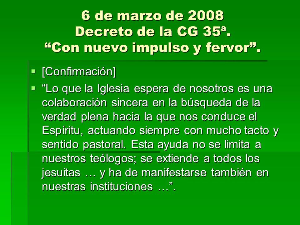 6 de marzo de 2008 Decreto de la CG 35ª. Con nuevo impulso y fervor. [Confirmación] [Confirmación] Lo que la Iglesia espera de nosotros es una colabor