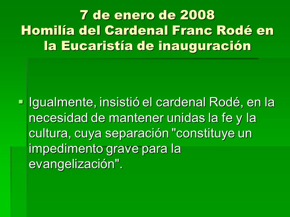 Igualmente, insistió el cardenal Rodé, en la necesidad de mantener unidas la fe y la cultura, cuya separación