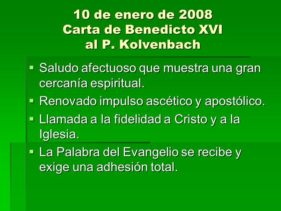 10 de enero de 2008 Carta de Benedicto XVI al P. Kolvenbach Saludo afectuoso que muestra una gran cercanía espiritual. Saludo afectuoso que muestra un