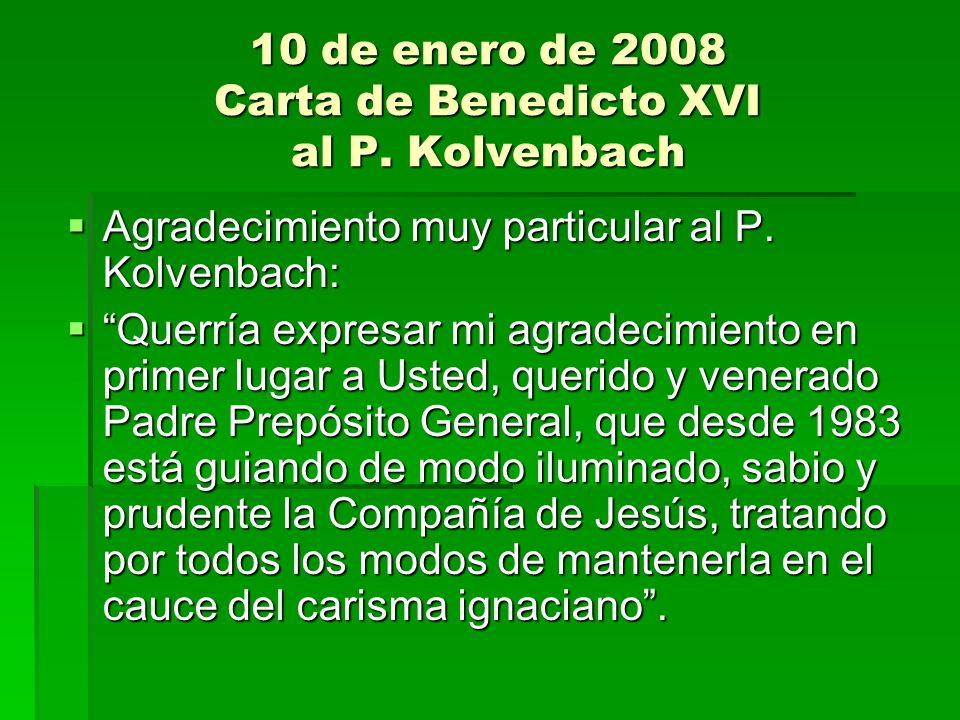 10 de enero de 2008 Carta de Benedicto XVI al P. Kolvenbach Agradecimiento muy particular al P. Kolvenbach: Agradecimiento muy particular al P. Kolven
