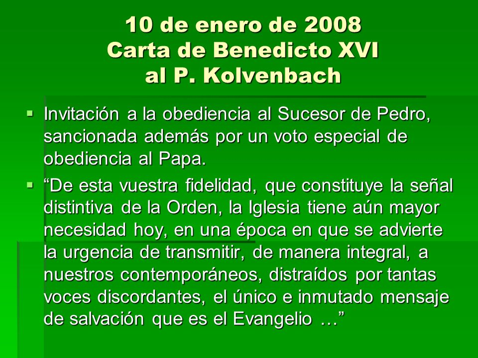 10 de enero de 2008 Carta de Benedicto XVI al P. Kolvenbach Invitación a la obediencia al Sucesor de Pedro, sancionada además por un voto especial de