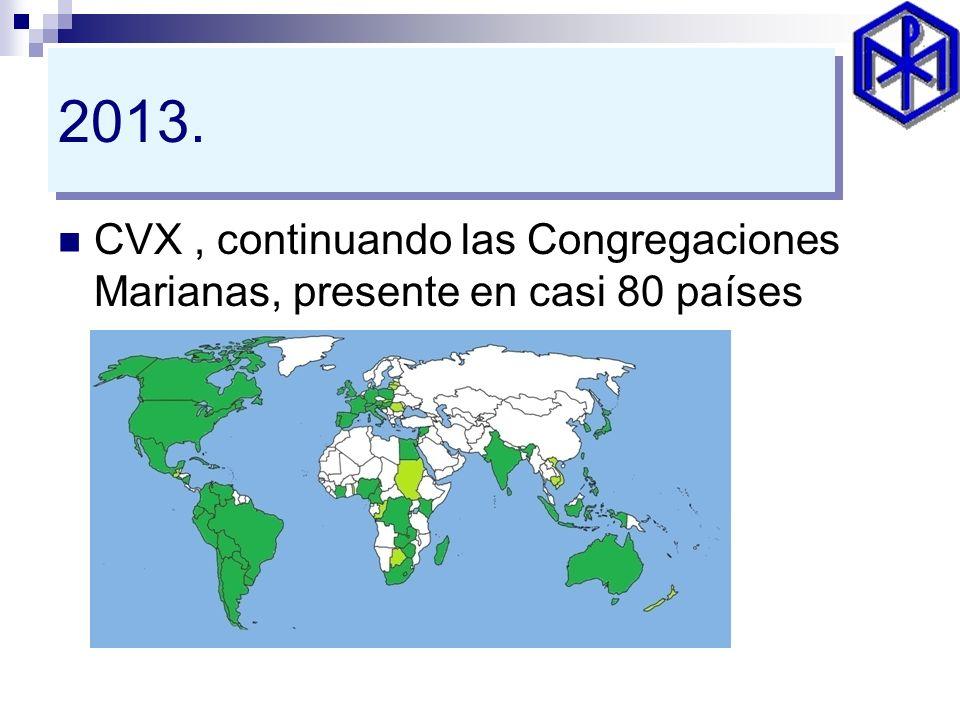 2013. CVX, continuando las Congregaciones Marianas, presente en casi 80 países