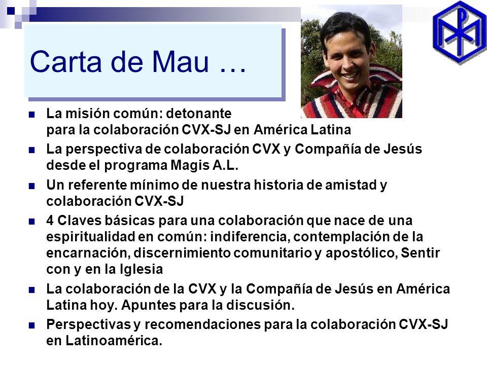 Carta de Mau … La misión común: detonante para la colaboración CVX-SJ en América Latina La perspectiva de colaboración CVX y Compañía de Jesús desde e