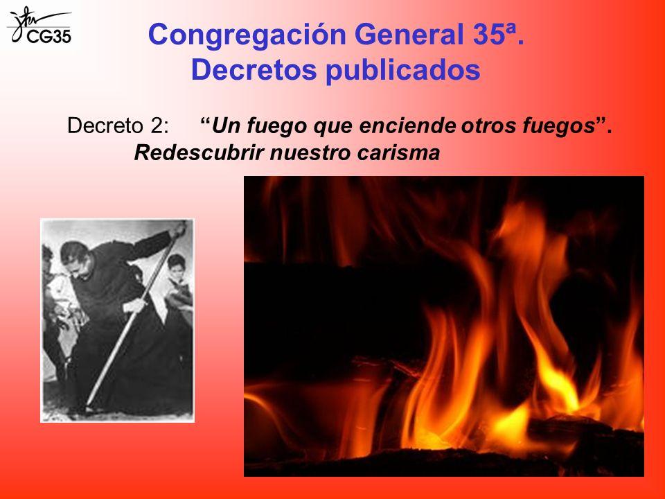 Decreto 2:Un fuego que enciende otros fuegos. Redescubrir nuestro carisma Congregación General 35ª. Decretos publicados