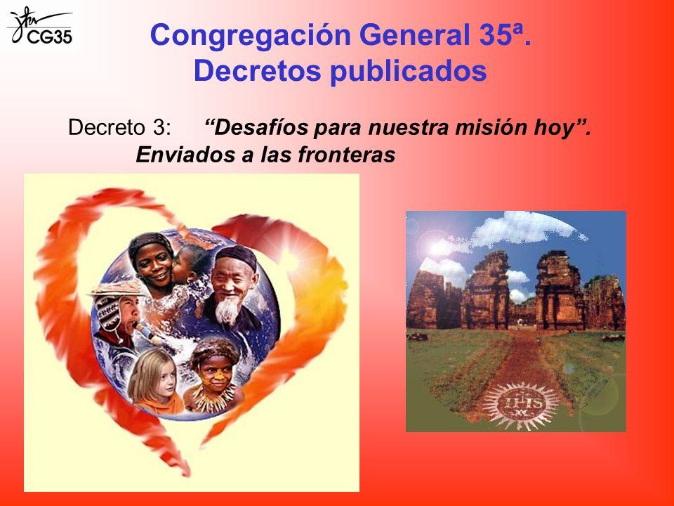 Decreto 3:Desafíos para nuestra misión hoy. Enviados a las fronteras Congregación General 35ª. Decretos publicados