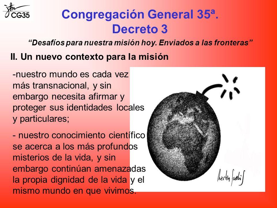 Congregación General 35ª. Decreto 3 -nuestro mundo es cada vez más transnacional, y sin embargo necesita afirmar y proteger sus identidades locales y